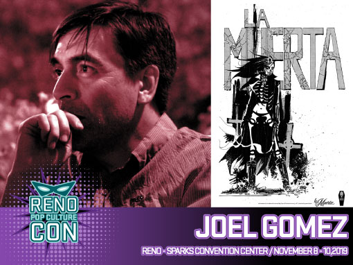 Reno Pop Culture Con - Joel Gomez
